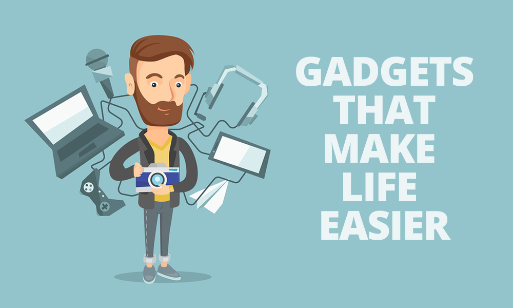 tv makes life easier Yes, cutting-edge smartphones and 4k tvs are worth drooling over, but you might be surprised to learn that there are plenty of cheap gadgets that truly make your life easier and a little better.